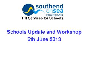 Schools Update and Workshop 6th June 2013