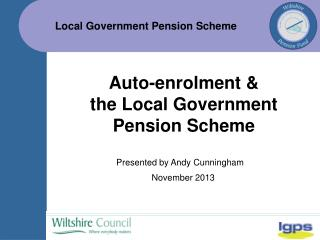 Auto-enrolment &  the Local Government  Pension Scheme