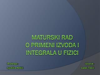 Maturski rad O primeni izvoda i integrala u fizici