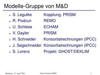 Modelle-Gruppe von M&D