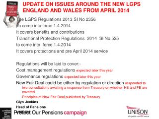 UPDATE ON ISSUES AROUND THE NEW LGPS ENGLAND AND WALES FROM APRIL 2014