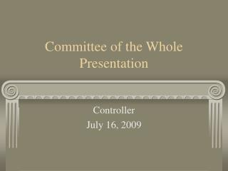 Committee of the Whole Presentation