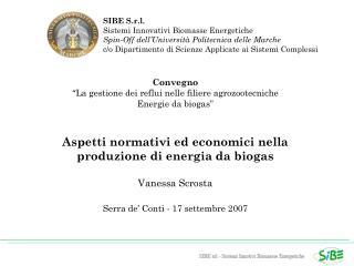 SIBE S.r.l. Sistemi Innovativi Biomasse Energetiche