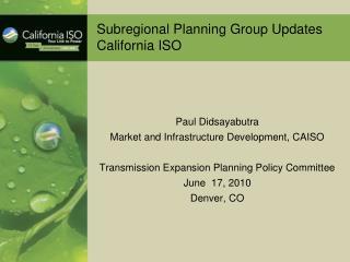 Subregional Planning Group Updates California ISO