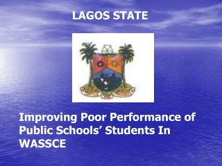 Improving  Poor Performance of Public Schools' Students In WASSCE