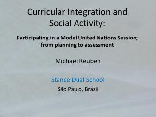 Michael Reuben Stance Dual School São Paulo, Brazil