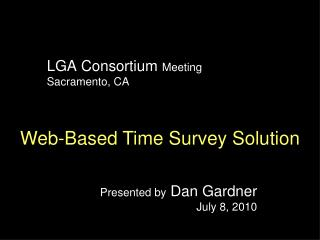 LGA Consortium  Meeting Sacramento, CA
