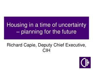 Housing in a time of uncertainty – planning for the future