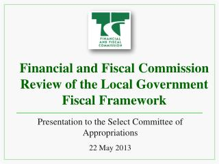 Financial and Fiscal Commission Review of the Local Government Fiscal Framework