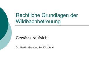 Rechtliche Grundlagen der Wildbachbetreuung