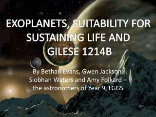 By Bethan Evans, Gwen Jackson, Siobhan Waters and Amy Folkard – the astronomers of Year 9, LGGS