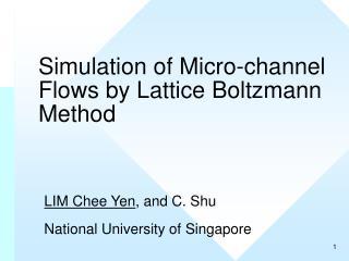 Simulation of Micro-channel Flows by Lattice Boltzmann Method