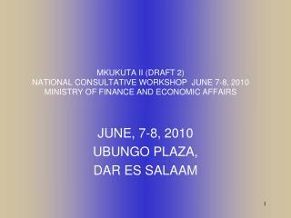 JUNE, 7-8, 2010 UBUNGO PLAZA,  DAR ES SALAAM