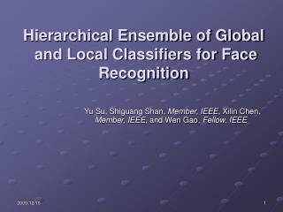 Hierarchical Ensemble of Global  and Local Classifiers for Face Recognition
