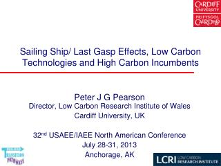 Sailing Ship/ Last Gasp Effects, Low Carbon Technologies and High Carbon Incumbents