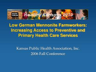 Low German Mennonite Farmworkers: Increasing Access to Preventive and Primary Health Care Services