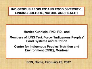 INDIGENOUS PEOPLES� AND FOOD DIVERSITY: LINKING CULTURE, NATURE AND HEALTH