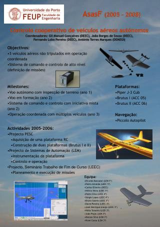 Objectivos: 3 veículos aéreos não tripulados em operação coordenada