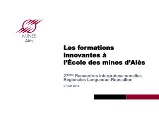 Les formations innovantes à  l' é cole des mines d'Alès