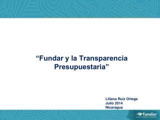 """""""Fundar y la Transparencia Presupuestaria"""""""