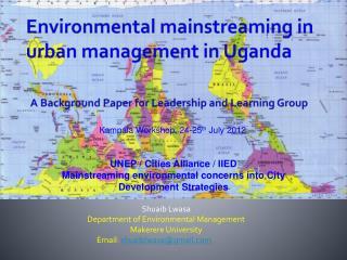 Shuaib Lwasa Department of Environmental Management  Makerere University