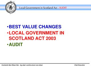 BEST VALUE CHANGES LOCAL GOVERNMENT IN SCOTLAND ACT 2003 AUDIT