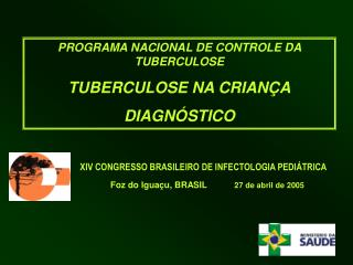 PROGRAMA NACIONAL DE CONTROLE DA TUBERCULOSE TUBERCULOSE NA CRIANÇA DIAGNÓSTICO