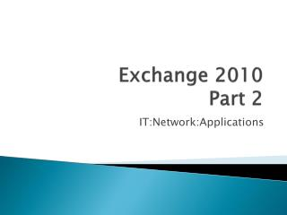 Exchange 2010 Part 2