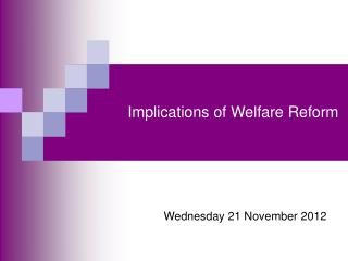 Implications of Welfare Reform
