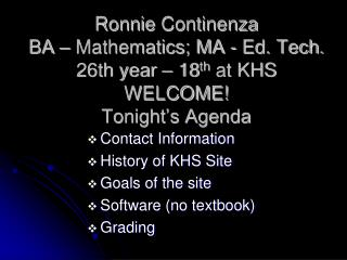 Contact Information History of KHS Site Goals of the site Software (no textbook) Grading