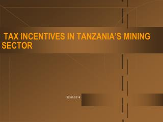 TAX INCENTIVES IN TANZANIA'S MINING SECTOR