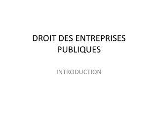 DROIT DES ENTREPRISES PUBLIQUES