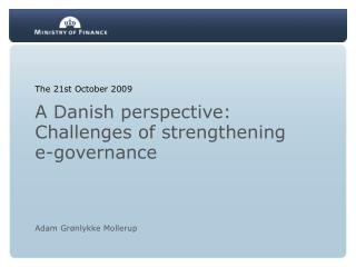 A Danish perspective: Challenges of strengthening e-governance