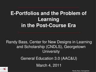 E-Portfolios and the Problem of Learning  in the Post-Course Era