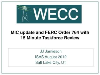 MIC update and FERC Order 764 with 15 Minute Taskforce Review
