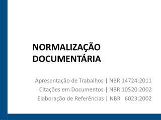 Apresentação de Trabalhos | NBR 14724:2011 Citações em Documentos | NBR 10520:2002