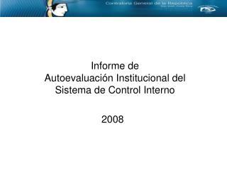 Informe de  Autoevaluación Institucional del Sistema de Control Interno
