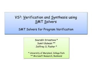 VS3: Verification and Synthesis using SMT Solvers  SMT Solvers for Program Verification