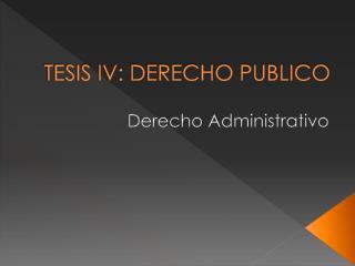 TESIS IV: DERECHO PUBLICO