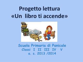 Scuola Primaria di Panicale Classi  I  II  III  IV   V a. s. 2013 /2014