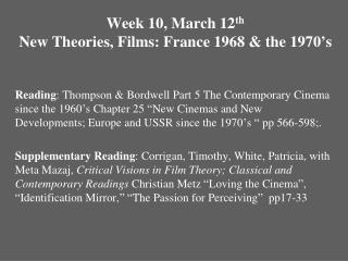 Week 10, March 12 th New Theories, Films: France 1968 & the 1970 ' s