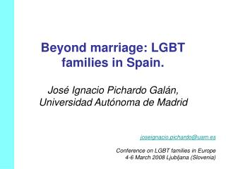 Beyond marriage: LGBT families in Spain.