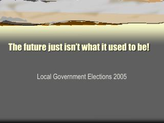 The future just isn�t what it used to be!