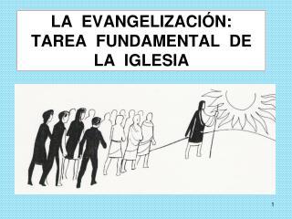 LA  EVANGELIZACIÓN: TAREA  FUNDAMENTAL  DE LA  IGLESIA