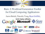 Rain: A Workload Generation Toolkit for Cloud Computing Applications
