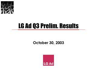 LG Ad Q3 Prelim. Results
