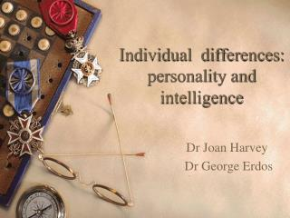 Individual  differences: personality and intelligence