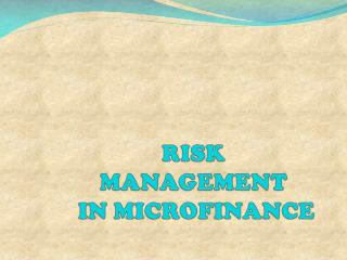 RISK  MANAGEMENT  IN MICROFINANCE