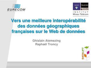 Vers une meilleure interopérabilité des données géographiques françaises sur le Web de données