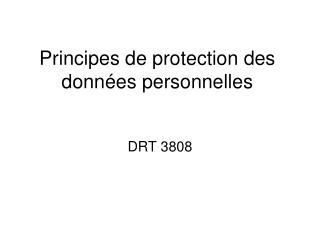 Principes de protection des donn�es personnelles